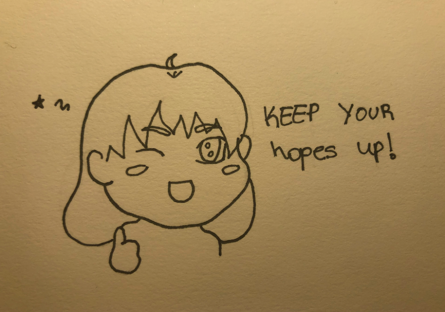 Keep your hopes up!